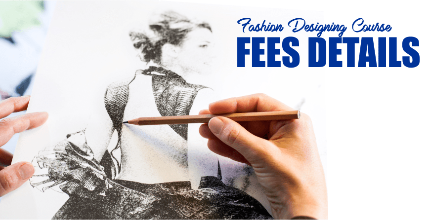 Fashion Designing Course Fee Details How Much To Invest